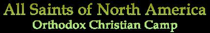All Saints of North America Orthodox Camp